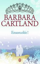 Couverture du livre « Ensorcelée ! » de Barbara Cartland aux éditions J'ai Lu