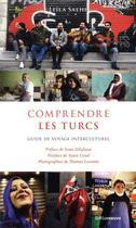 Couverture du livre « Comprendre les Turcs ; guide de voyage interculturel » de Leila Salhi aux éditions Riveneuve