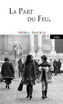 Couverture du livre « La part du feu » de Helene Gestern aux éditions Arlea