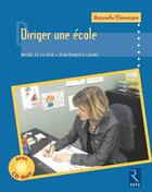Couverture du livre « Diriger une école ; maternelle/élémentaire » de Michel De La Cruz et Francois Lozand aux éditions Retz