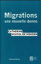 Couverture du livre « Migrations : une nouvelle donne » de Wihtol De Wenden Cat aux éditions Maison Des Sciences De L'homme