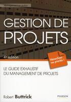 Couverture du livre « Gestion de projets (4e édition) » de Robert Buttrick aux éditions Pearson