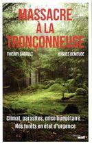 Couverture du livre « Massacre à la tronçonneuse » de Thierry Gadault et Hugues Demeude aux éditions Cherche Midi
