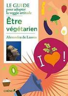 Couverture du livre « Être végétarien » de Alexandra De Lassus et Simon Sek aux éditions Chene