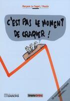 Couverture du livre « C'est pas le moment de craquer » de Saget (Le) Pess aux éditions Liaisons