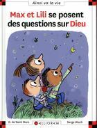 Couverture du livre « Max et Lili se posent des questions sur Dieu » de Serge Bloch et Dominique De Saint-Mars aux éditions Calligram