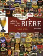 Couverture du livre « Atlas mondial de la bière » de D'Eer Mario aux éditions Trecarre