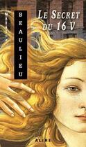 Couverture du livre « Le secret du 16 V » de Natasha Beaulieu aux éditions Alire