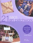 Couverture du livre « 21 Sacs En Patchwork. A Confectionner Pour Chacun De Vos Besoins » de Briscoe S aux éditions Inedite