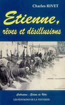 Couverture du livre « Etienne, rêves et désillusions » de Charles Rivet aux éditions La Veytizou