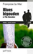 Couverture du livre « Le Gwen et Le Fur T.5 ; blues bigouden à l'île Chevalier » de Francoise Le Mer aux éditions Palemon