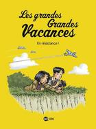 Couverture du livre « Les grandes grandes vacances T.4 ; en résistance ! » de Gwenaelle Boulet aux éditions Bd Kids
