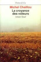 Couverture du livre « La croyance des voleurs » de Michel Chaillou aux éditions Seuil