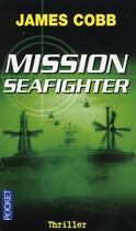 Couverture du livre « Mission seafighter » de James Cobb aux éditions Pocket