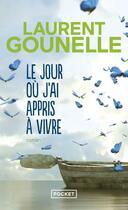 Couverture du livre « Le jour où j'ai appris à vivre » de Laurent Gounelle aux éditions Pocket