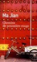 Couverture du livre « Chemins de poussière rouge » de Jian Ma aux éditions J'ai Lu