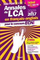 Couverture du livre « Annales de LCA en français-anglais ; pour le concours ECNi ; 2009 à 2017 ; tout en QCM (2e édition) » de Theo Pezel aux éditions Vuibert