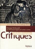 Couverture du livre « La princesse legere et autres contes » de George Macdonald aux éditions Pu De Reims