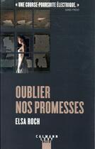 Couverture du livre « Oublier nos promesses » de Elsa Roch aux éditions Calmann-levy