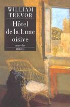 Couverture du livre « Hotel de la lune oisive » de William Trevor aux éditions Phebus