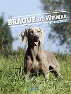 Couverture du livre « Braque de weimar » de Annabelle Loth et Alexandre Balzer aux éditions Artemis