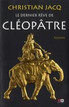 Couverture du livre « Le dernier rêve de Cléopâtre » de Christian Jacq aux éditions Xo