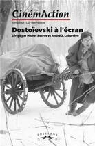 Couverture du livre « CINEMACTION T.164 ; Dostoïevski à l'écran » de Cinemaction aux éditions Charles Corlet