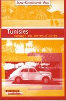 Couverture du livre « Tunisies, voyage en terres d'ocres » de Jean-Christophe Vila aux éditions Transbordeurs