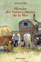 Couverture du livre « Histoire des Saintes-Maries de la Mer » de Louis Borel aux éditions Errance