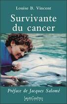 Couverture du livre « Survivante du cancer » de Louise B. Vincent aux éditions Louise Courteau