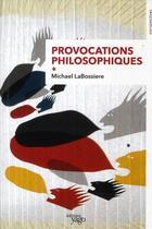 Couverture du livre « Provocations philosophiques » de Michael Labossiere aux éditions Yago
