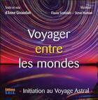 Couverture du livre « Voyager entre les mondes ; initiation au voyage astral » de Anne Givaudan aux éditions Sois
