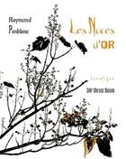 Couverture du livre « Les noces d'or » de Raymond Penblanc aux éditions Lunatique