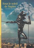 Couverture du livre « Sous le soleil de naples » de Jean-Noel Schifano aux éditions Gallimard