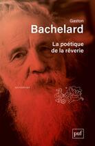 Couverture du livre « La poétique de la rêverie (8e édition) » de Gaston Bachelard aux éditions Puf