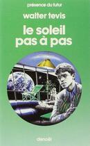 Couverture du livre « Le soleil pas à pas » de Walter Tevis aux éditions Denoel