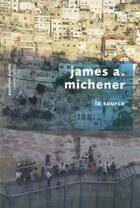 Couverture du livre « La source » de James Albert Michener aux éditions Robert Laffont