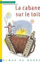 Couverture du livre « La cabane sur le toit » de Stephane Servant et Monike Czarnecki aux éditions Rue Du Monde