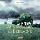 Couverture du livre « Aux marches de Bretagne » de Emmanuel Lepage et Yvon Le Men aux éditions Editions Dialogues
