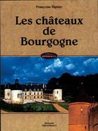 Couverture du livre « Les châteaux de bourgogne » de Bazin-Vignier-Champo aux éditions Ouest France
