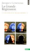 Couverture du livre « À la recherche du progrès humain t.3 ; la grande régression » de Jacques Genereux aux éditions Points