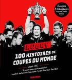 Couverture du livre « Rugby ; 100 histoires de coupes du monde » de Collectif aux éditions Sud Ouest Editions