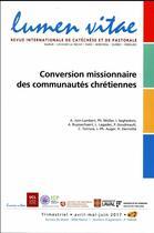 Couverture du livre « REVUE LUMEN VITAE ; conversion missionnaire des communautés chrétiennes » de Revue Lumen Vitae aux éditions Lumen Vitae