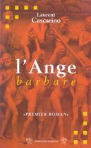 Couverture du livre « L'ange barbare » de Laurent Cascarino aux éditions Traboules