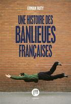 Couverture du livre « Une histoire des banlieues francaises » de Erwan Ruty aux éditions Francois Bourin