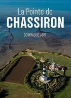 Couverture du livre « La pointe de Chassiron » de Dominique Abit aux éditions Geste