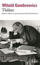 Couverture du livre « Theatre » de Witold Gombrowicz aux éditions Gallimard
