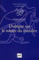 Couverture du livre « Dialogue sur la nature du transfert (2e édition) » de Michel Gribinski et Josef Ludin aux éditions Puf