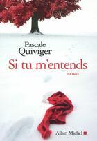Couverture du livre « Si tu m'entends » de Pascale Quiviger aux éditions Albin Michel
