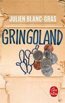 Couverture du livre « Gringoland » de Julien Blanc-Gras aux éditions Lgf